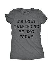 Womens Only Talking To My Dog Today Funny Shirts Dog Lovers Novelty Cool T shirt (Dark Grey) -L