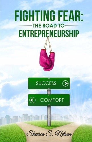 Read Online Fighting Fear: The Road To Entrepreneurship Text fb2 ebook