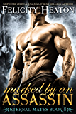 Marked by an Assassin (Eternal Mates Paranormal Romance Series Book 8)