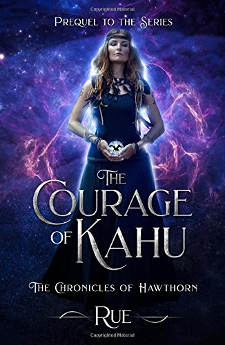 Read Online The Courage of Kahu: Prequel to Magic (The Chronicles of Hawthorn) pdf