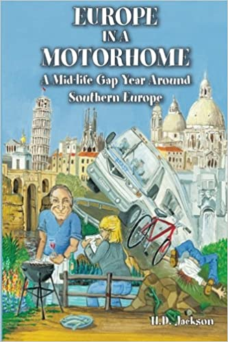 Europe in a Motorhome A Mid-Life Gap Year Around Southern Europe