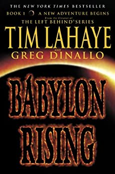Babylon Rising by [LaHaye, Tim, Dinallo, Greg]