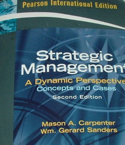STRATEGIC MANAGEMENT A Dynamic Perspective Concepts and Cases Intern-al/2nd Edition (Strategic Management A Dynamic Perspective Concepts And Cases)