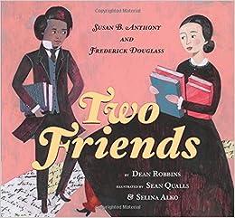 Libros Para Descargar En Two Friends: Susan B. Anthony And Frederick Douglass Epub Gratis 2019