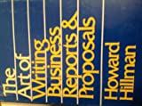 The Art of Writing Business Reports and Proposals, Howard Hillman, 0814908500