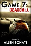 Game 7: Dead Ball (Marshall Connors Series Book 1)