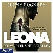Die Würfel sind gefallen (Leona 1) | Jenny Rogneby