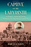 img - for Captive of the Labyrinth: Sarah L. Winchester, Heiress to the Rifle Fortune by Mary Jo Ignoffo (2012-01-30) book / textbook / text book