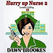 Hurry Up Nurse 2: London Calling | Dawn Brookes