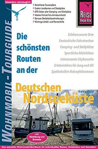 Reise Know-How Wohnmobil-Tourguide Deutsche Nordseeküste: Die schönsten Routen