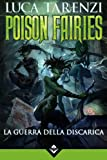 Poison Fairies - La Guerra della Discarica: Volume 1