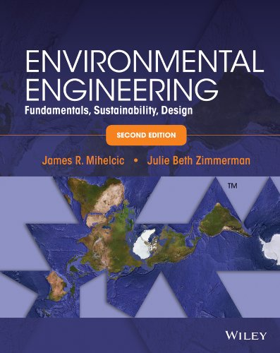 Environmental Engineering: Fundamentals, Sustainability, Design cover
