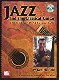 Jazz and the Classical Guitar Theory and Application, Ken Hatfield, 0786672366