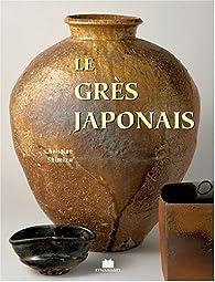 Le grès japonais par Christine Shimizu