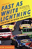 img - for Fast as White Lightning: The Story of Stock Car Racing (Revised Edition) by Kim Chapin (1998-04-28) book / textbook / text book