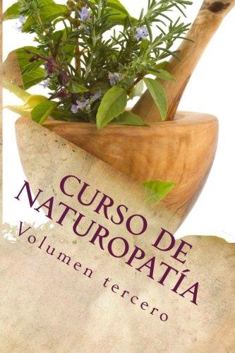3: Curso de NATUROPATÍA: Volumen tercero (Cursos formativos) (Volume 9) (Spanish Edition)