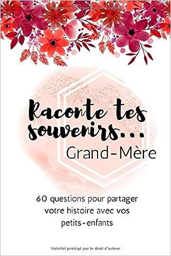 Raconte tes souvenirs Grand Mère: 60 questions pour partager votre