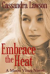 Embrace the Heat (Moon Virus Book 2)