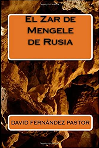 El Zar de Mengele de Rusia (Spanish Edition) (Spanish) Paperback – April 25, 2017