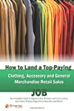 How to Land a Top-Paying Clothing Accessory and General Merchandise Retail Sales Job, Brad Andrews, 1742446272
