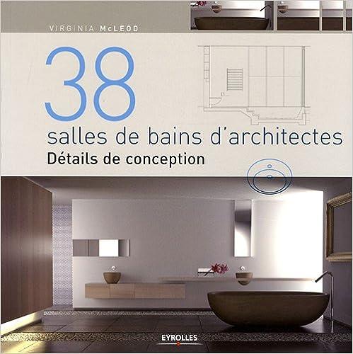 Lire un 38 salles de bain d'architectes : Détails de conception pdf