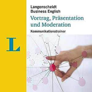 Vortrag, Präsentation und Moderation - Kommunikationstrainer (Langenscheidt Business English) Hörbuch