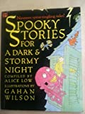 Spooky Stories for a Dark and Stormy Night, Alice Low, 0786811145