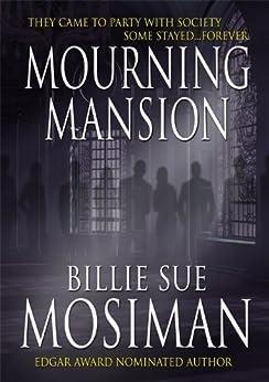 MOURNING MANSION by [Mosiman, Billie Sue]