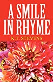 A Smile in Rhyme, K. T. Stevens, 1456065971
