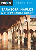 Sarasota, Naples and the Paradise Coast, Laura Reiley, 1598805363