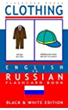 Clothing - English to Russian Flash Card Book: Black and White Edition - Russian for Kids: Volume 3 (Russian Bilingual Flash Card Books)