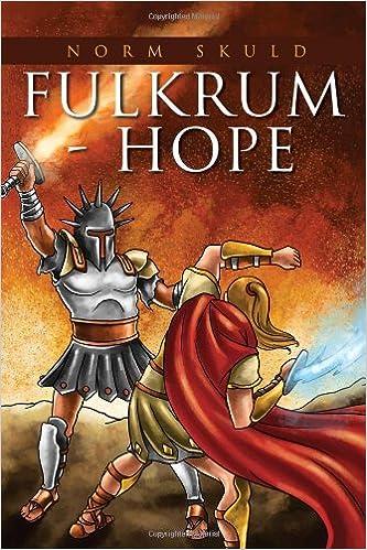 Kostenlose eBooks für kindle uk herunterladen Fulkrum - Hope by Norm Skuld PDF 1434912647