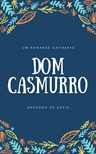 Dom Casmurro: Um romance cativante