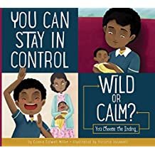 You Can Stay in Control: Wild or Calm? (Making Good Choices)