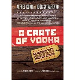 [( A Crate of Vodka: An Inside View on the 20 Years That Shaped Modern Russia )] [by: Alfred Kokh] [Jun-2009]