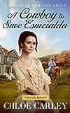 #10: A Cowboy to Save Esmeralda: A Christian Historical Romance Novel (Colorado Reborn)
