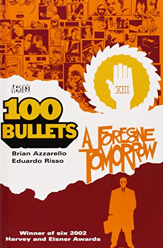 100 Bullets Vol. 4: A Foregone Tomorrow (100 Bullets Graphic Novel)