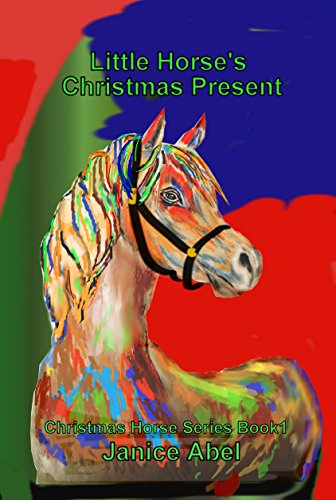 Book: Little Horse's Christmas Present (Christmas Horse Series Book 1) by Janice Abel