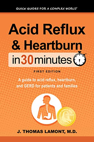 Acid Reflux & Heartburn In 30 Minutes (In 30 Minutes Series): A guide to acid reflux, heartburn, and GERD for patients and families ()