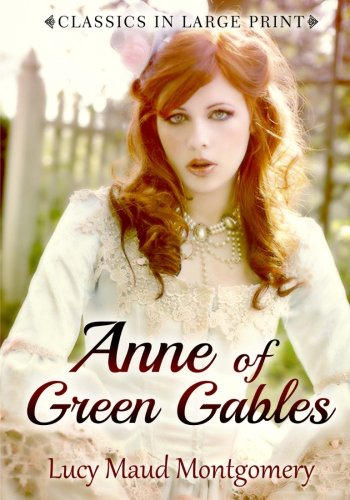 Anne of Green Gables: Classics in large Print