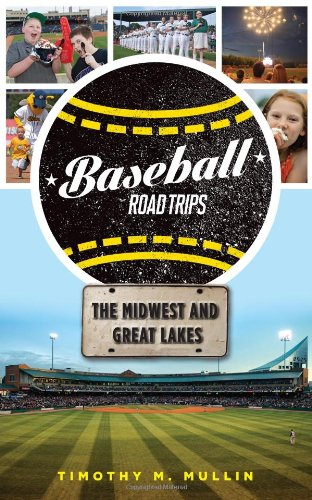 Baseball Road Trips: The Midwest and Great Lakes pdf epub