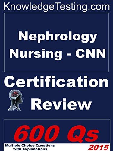 Download Nephrology Nursing – CNN Certification Review (Certification in Nephrology Nursing Book 1) Pdf