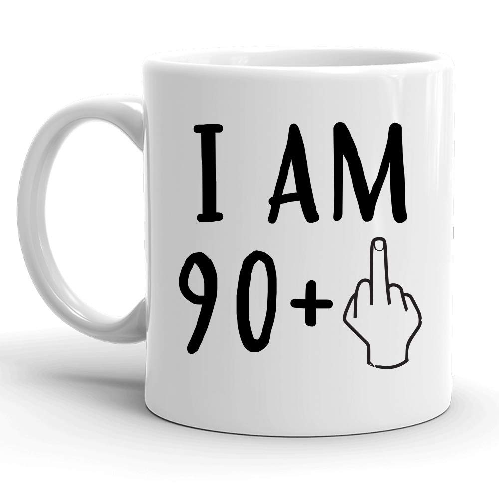 Funny 91st Birthday Gift for Women and Men Christmas Gifts 11oz Mug I Am 90 Plus 1 Turning 91 Years Old Happy Bday Coffee Mug Gag Party Cup Idea as a Joke Celebration Best Adult Birthday Presents