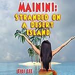 Mainini: Stranded on a Desert Island | Kiki Lee