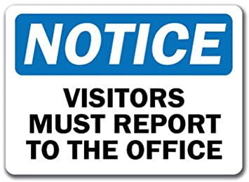 """OSHA Safety SIGN 10/"""" x 14/"""" NOTICE All Visitors Must Register at Office"""