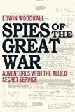 img - for Spies of the Great War: Adventures with the Allied Secret Service book / textbook / text book