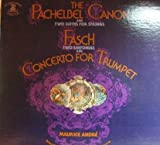 The Pachelbel Canon and Two Suites for Strings / Fasch: Two Sinfonias and Concerto for Trumpet