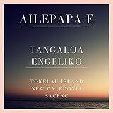 Ailepapa E (Tokelau Island New Cledonia Sacenc)