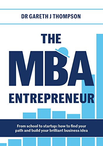 The MBA Entrepreneur: From school to startup: how to find your path and build your brilliant business idea (Best Sustainability Consulting Firms)