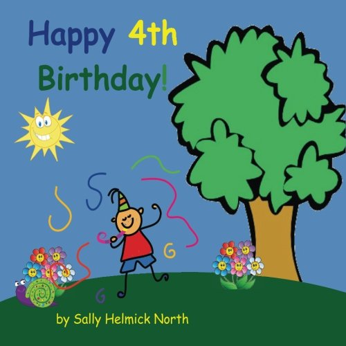 Happy Fourth Birthday! (boy version) (Sneaky Snail Stories) ()